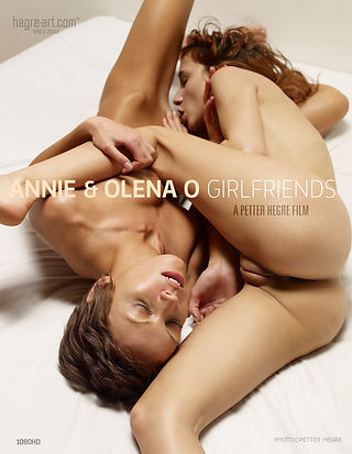 Annie And Olena O Girlfriends