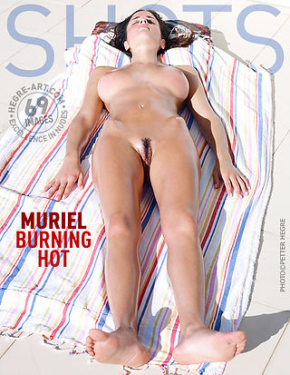 Muriel burning hot