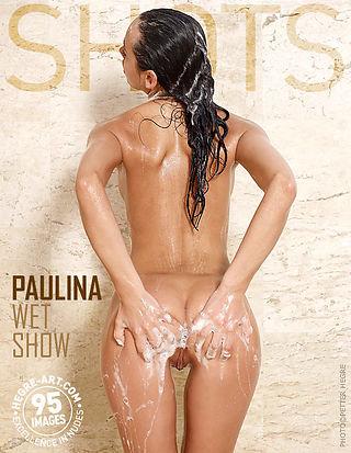 Paulina wet show