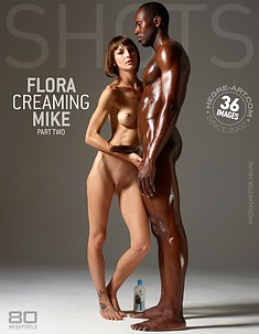 Flora creaming Mike part2