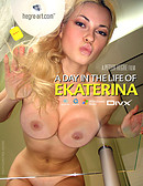 Ekaterina - A Day In Her Life